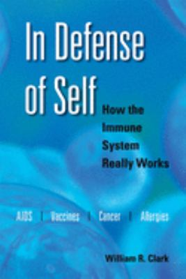 In Defense of Self: How the Immune System Really Works 9780195335552