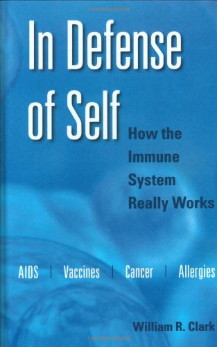 In Defense of Self: How the Immune System Really Works 9780195336634