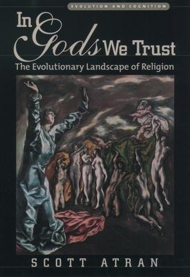 In Gods We Trust: The Evolutionary Landscape of Religion 9780195149302