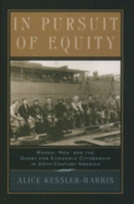 In Pursuit of Equity: Women, Men, and the Quest for Economic Citizenship in 20th-Century America 9780195038354