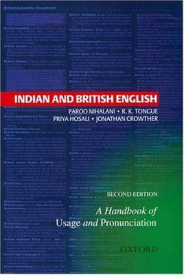 Indian and British English: A Handbook of Usage and Pronunciation 9780195666564