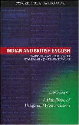 Indian and British English: A Handbook of Usage and Pronunciation 9780195673135