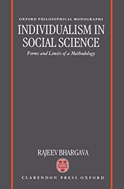 Individualism in Social Science: Forms and Limits of a Methodology 9780198242796