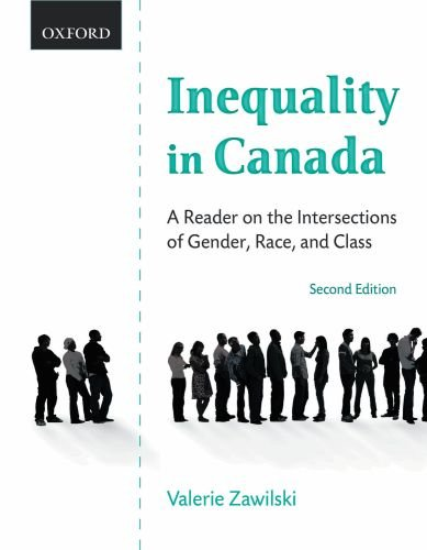 Inequality in Canada: A Reader on the Intersections of Gender, Race, and Class 9780195430127
