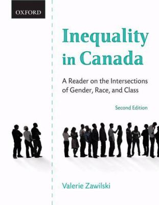 Inequality in Canada: A Reader on the Intersections of Gender, Race, and Class 9780195419269