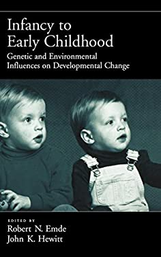Infancy to Early Childhood: Genetic and Environmental Influences on Developmental Change 9780195130126
