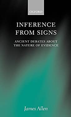 Inference from Signs: Ancient Debates about the Nature of Evidence 9780198250944