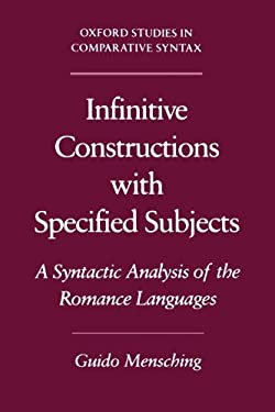 Infinitive Constructions with Specified Subjects: A Syntactic Analysis of the Romance Languages 9780195133042