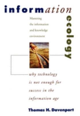 Information Ecology: Mastering the Information and Knowledge Environment 9780195111682