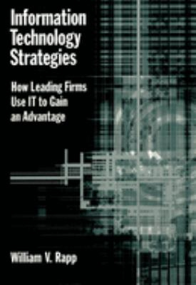Information Technology Strategies: How Leading Firms Use It to Gain an Advantage 9780195148138
