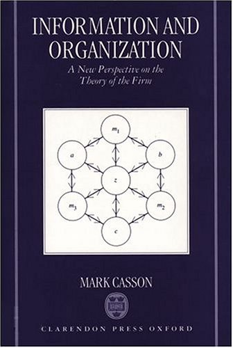 Information and Organization: A New Perspective on the Theory of the Firm 9780198292326