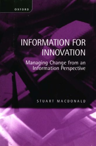 Information for Innovation: Managing Change from an Information Perspective 9780198288251