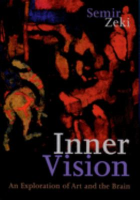 Inner Vision: An Exploration of Art and the Brain 9780198505198