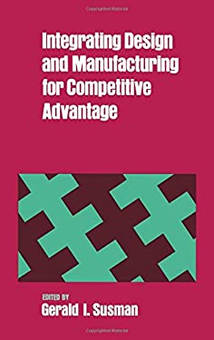 Integrating Design and Manufacturing for Competitive Advantage 9780195063332