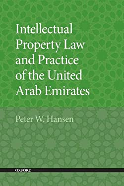 Intellectual Property Law and Practice of the United Arab Emirates 9780195370164