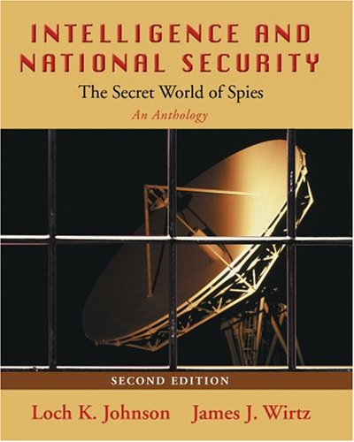 Intelligence and National Security: The Secret World of Spies: An Anthology 9780195332476