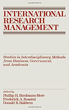 International Research Management: Studies in Interdisciplinary Methods from Business, Government, and Academia 9780195062526