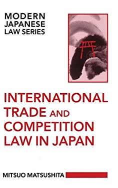 International Trade and Competition Law in Japan 9780198254409