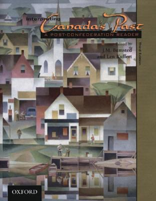 Interpreting Canada's Past, Volume Two: A Post-Confederation Reader 9780195420180