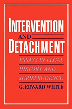Intervention and Detachment: Essays in Legal History and Jurisprudence 9780195084955