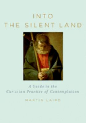 Into the Silent Land: A Guide to the Christian Practice of Contemplation 9780195307603