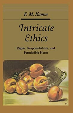 Intricate Ethics: Rights, Responsibilities, and Permissible Harm 9780195371956