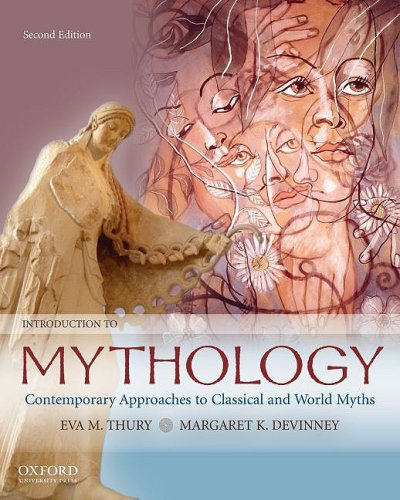 Introduction to Mythology: Contemporary Approaches to Classical and World Myths 9780195332940
