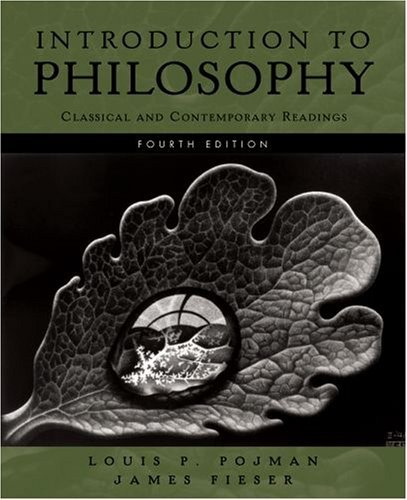 Introduction to Philosophy: Classical and Contemporary Readings - 4th Edition