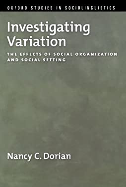Investigating Variation: The Effects of Social Organization and Social Setting 9780195385922