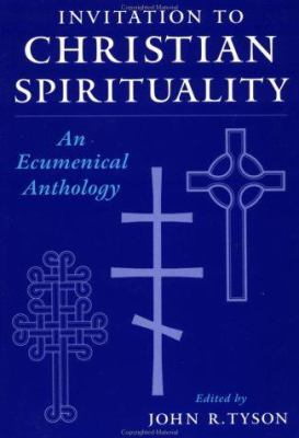 Invitation to Christian Spirituality: An Ecumenical Anthology 9780195106367