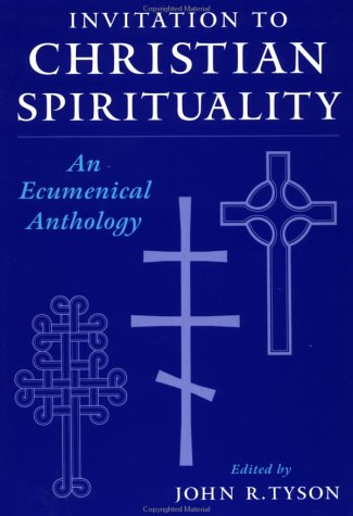 Invitation to Christian Spirituality: An Ecumenical Anthology 9780195106374