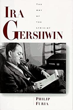 Ira Gershwin: The Art of the Lyricist 9780195082999