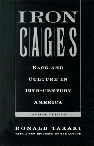 Iron Cages: Race and Culture in 19th-Century America 9780195137378