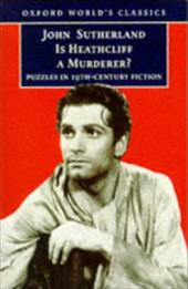 Is Heathcliff a Murderer?: Great Puzzles in Nineteenth-Century Fiction 522869