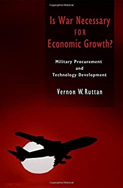 Is War Necessary for Economic Growth?: Military Procurement and Technology Development 9780195188042