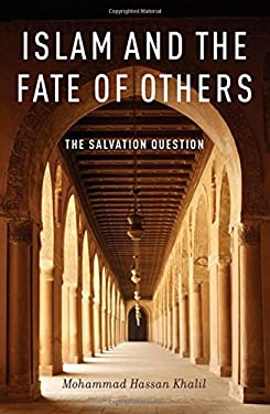 Islam and the Fate of Others: The Salvation Question 9780199796663