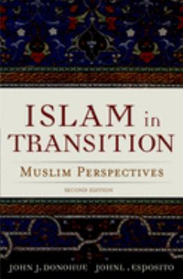 Islam in Transition: Muslim Perspectives 9780195174311