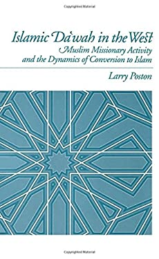 Islamic Da'wah in the West: Muslim Missionary Activity and the Dynamics of Conversion to Islam 9780195072273