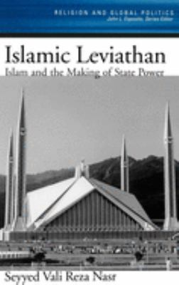 Islamic Leviathan: Islam and the Making of State Power 9780195144260