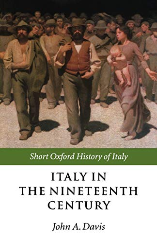 Italy in the Nineteenth Century: 1796-1900 9780198731276