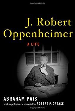 J. Robert Oppenheimer: A Life 9780195166736
