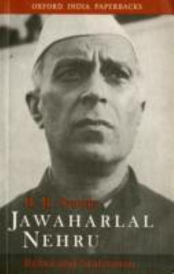 Jawaharlal Nehru: Rebel and Statesman 9780195645866