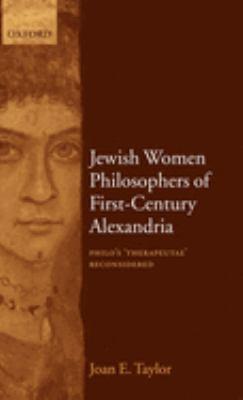 Jewish Women Philosophers of First-Century Alexandria: Philo's 'Therapeutae' Reconsidered