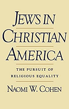 Jews in Christian America: The Pursuit of Religious Equality 9780195065374