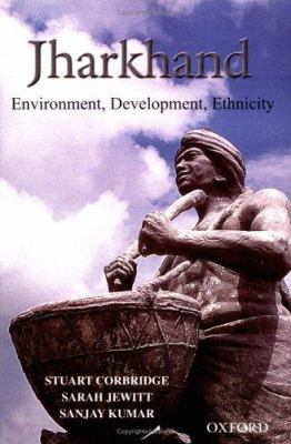 Jharkhand: Environment, Development, Ethnicity 9780195667707
