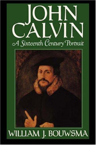 John Calvin: A Sixteenth-Century Portrait 9780195059519
