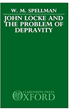 John Locke and the Problem of Depravity 9780198249870