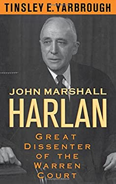 John Marshall Harlan: Great Dissenter of the Warren Court 9780195060904