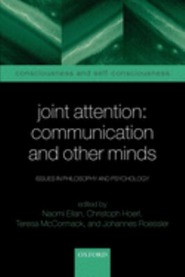 Joint Attention: Communication and Other Minds: Issues in Philosophy and Psychology 9780199245635
