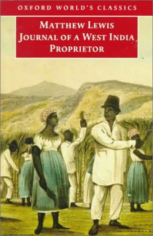 Journal of a West India Proprietor: Kept During a Residence in the Island of Jamaica 9780192832610